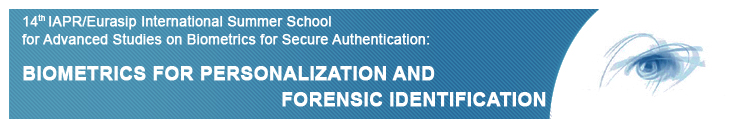 14th IAPR/IEEE Int.l Summer School for Advanced Studies on Biometrics for Secure Authentication: Biometrics for Personalisation and Forensic Identification