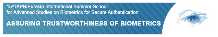 10th IAPR/IEEE Int.l Summer School for Advanced Studies on Biometrics for Secure Authentication: ASSURING TRUSTWORTHINESS OF BIOMETRICS